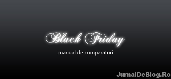 Manualul cumparatorului de Black Friday