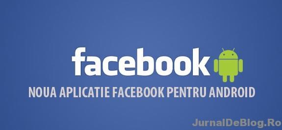 Aplicatia de Facebook pentru Adroid a fost imbunatatita