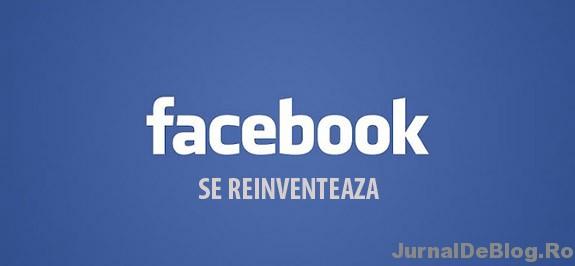 Facebook se reinventeaza