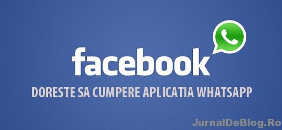 Facebook vrea sa cumpere WhatsApp