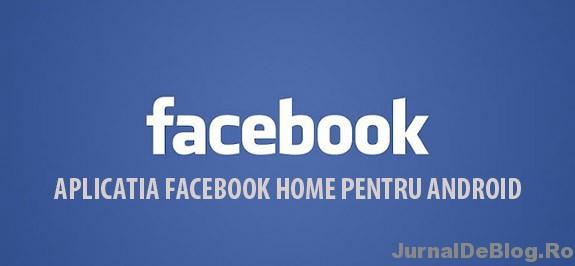 Aplicatia Facebook Home pentru Adroid